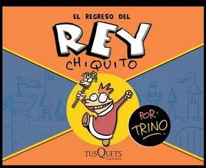 REGRESO DEL REY CHIQUITO, EL
