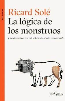 LOGICA DE LOS MONSTRUOS, LA               (METATEMAS)