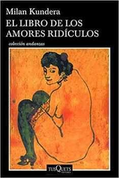 LIBRO DE LOS AMORES RIDÍCULOS, EL         (COL.ANDANZAS)