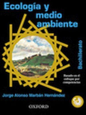 ECOLOGIA Y MEDIO AMBIENTE BACH. -ENFOQ. COMPETENCIAS- C/CD