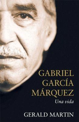 GABRIEL GARCIA MARQUEZ. UNA VIDA
