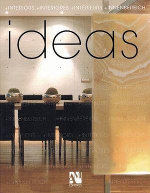 IDEAS: +INTERIOS/+INTERIORES/+INTERIEURS/+INNENBEREICH