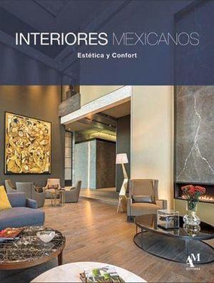 INTERIORES MEXICANOS -ESTETICA Y CONFORT- (GF)