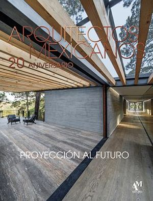 ARQUITECTOS MEXICANOS -PROYECCION AL FUTURO- (GF)