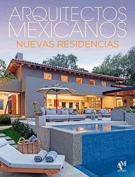 ARQUITECTOS MEXICANOS -NUEVAS RESIDENCIAS- GF (EMPASTADO)