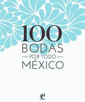 100 BODAS POR TODO MEXICO -GF-            (EMPASTADO)