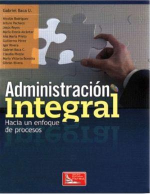 ADMINISTRACION INTEGRAL -HACIA UN ENFOQUEDE PROCESOS-