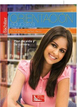 ORIENTACION EDUCATIVA 2ED. -S.BACHILLER/DGIRE-