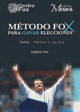 METODO FOX PARA GANAR ELECCIONES