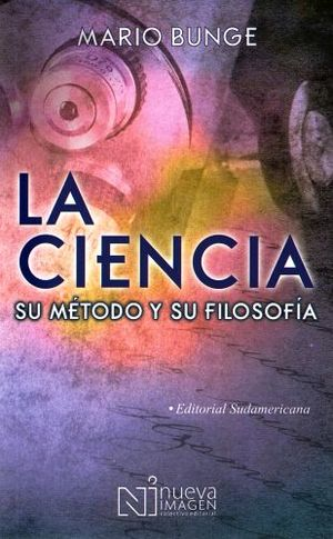 CIENCIA SU METODO Y SU FILOSOFIA (NVA.PRESENTACION)