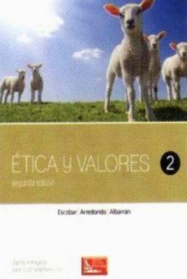 ETICA Y VALORES 2 2ED. (DGB/S.INTEGRAL COMPETENCIAS)
