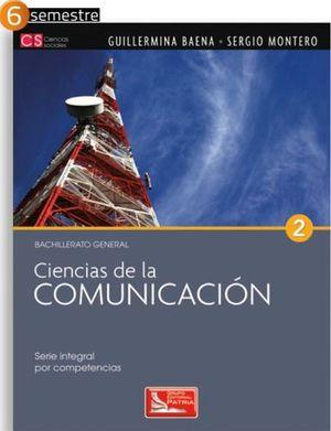 CIENCIAS DE LA COMUNICACION 2 (DGB/S.INTEGRAL COMPETENCIAS)