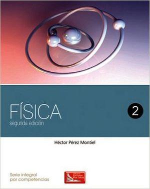 FISICA 2  2ED. (DGB/S.INTEGRAL COMPETENCIAS)