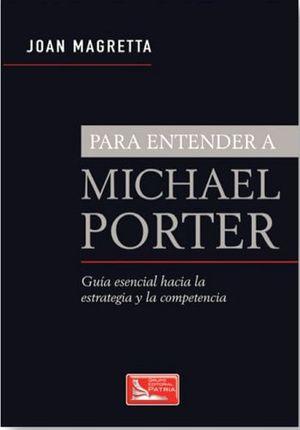 PARA ENTENDER A MICHAEL PORTER