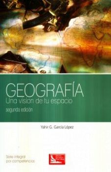 GEOGRAFIA -UNA VISION DE TU ESPACIO- 2ED.(DGB/COMPETENCIAS)