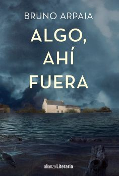 ALGO, AHI FUERA                           (ALIANZA LITERARIA)