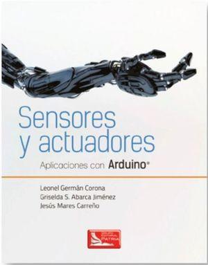 SENSORES Y ACTUADORES -APLICACIONES CON ARDUINO- C/CD