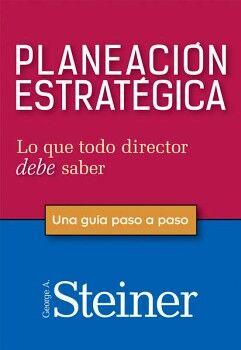 PLANEACION ESTRATEGICA -UNA GUIA PASO A PASO-