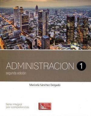 ADMINISTRACION 1      (2ED.DGB/S.INTEGRALCOMPETENCIAS)
