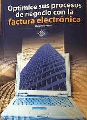 OPTIMICE SUS PROCESOS DE NEGOCIO CON LA FACTURA ELECTRONICA