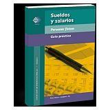SUELDOS Y SALARIOS -PERSONAS FISICAS/GUIA PRACTICA- (TOMO I) 13ED