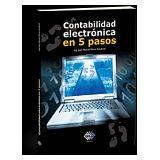 CONTABILIDAD ELECTRONICA EN 5 PASOS