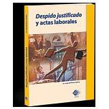DESPIDO JUSTIFICADO Y ACTAS LABORALES 7ED.