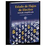 ESTADO DE FLUJOS DE EFECTIVO -METODO SIMPLIFICADO- 2ED.