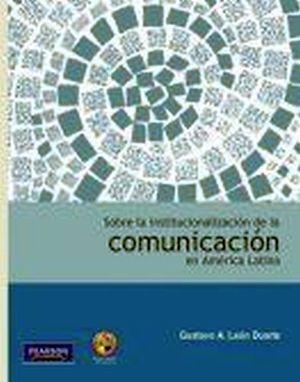 SOBRE LA INSTITUCIONALIZACION DE LA COMUNICACION EN AMERICA LAT.