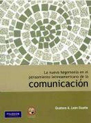 NUEVA HEGEMONIA EN EL PENSAMIENTO LATINOAMERICANO DE LA COMUNICAC