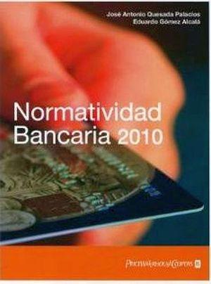NORMATIVIDAD BANCARIA 2010 2ED.