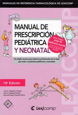 MANUAL DE PRESCRIPCION PEDIATRICA Y NEONATAL 18ED.