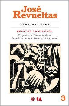 OBRA REUNIDA 3 -RELATOS COMPLETOS- (APANDO/DIOS/DORMIR/MATERIAL)