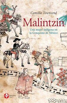 MALINTZIN -UNA MUJER INDIGENA EN LA CONQUISTA DE MEXICO-