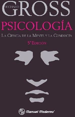 PSICOLOGIA 5ED. LA CIENCIA DE LA MENTE Y LA CONDUCTA
