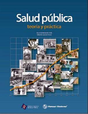 SALUD PUBLICA, TEORIA Y PRACTICA