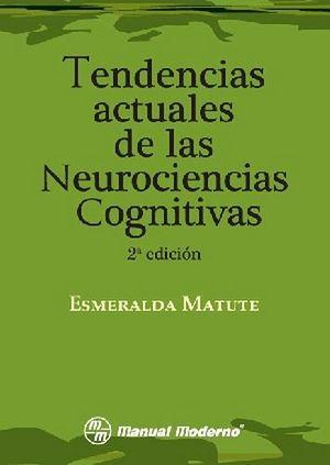 TENDENCIAS ACTUALES DE LAS NEUROCIENCIAS COGNITIVAS 2ED.