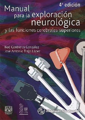 MANUAL PARA LA EXPLORACION NEUROLOGICA Y LAS FUNC.CEREB. 4ED.