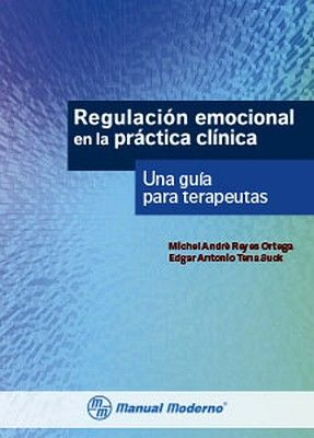 REGULACION EMOCIONAL EN LA PRACTICA CLINICA