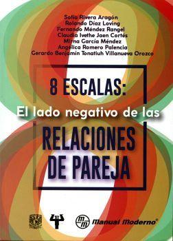 8 ESCALAS: EL LADO NEGATIVO DE LAS RELACIONES DE PAREJA