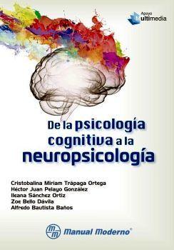DE LA PSICOLOGIA COGNITIVA A LA NEUROPSICOLOGIA