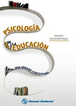 PSICOLOGIA DE LA EDUCACION UNA MIRADA CONCEPTUAL