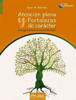 ATENCION PLENA Y FORTALEZAS DE CARACTER -GUIA PRACT.P/EL FLORECER