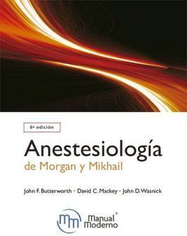 ANESTESIOLOGIA CLINICA DE MORGAN Y MIKHAIL 6ED.