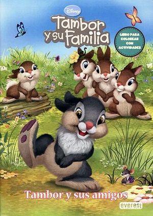 TAMBOR Y SU FAMILIA -TAMBOR Y SUS AMIGOS/LIBRO PARA COLOREAR-