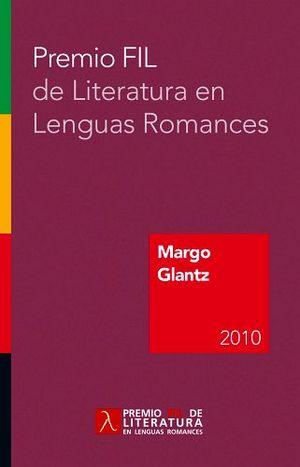 PREMIO FIL DE LITERATURA EN LENGUAS ROMANCES MARGO GLANTZ