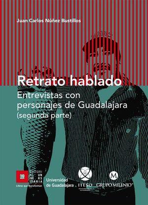 RETRATO HABLADO (2DA.PARTE) -ENTREVISTAS CON PERSONAJES DE GDL-