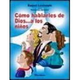 COMO HABLARLES DE DIOS A LOS NIÑOS