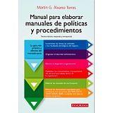 MANUAL PARA ELABORAR MANUALES DE POLITICAS Y PROCEDIMIENTOS (3ED.