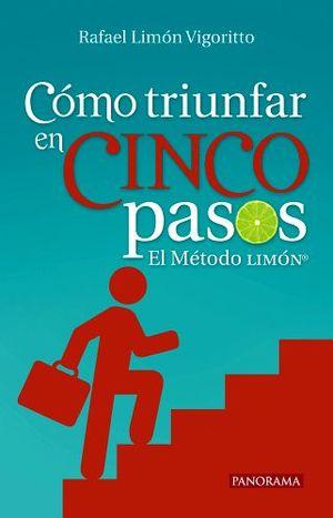 COMO TRIUNFAR EN CINCO PASOS  (EL METODO LIMON)